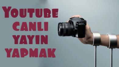 Photo of Youtube Canlı Yayın Açmak