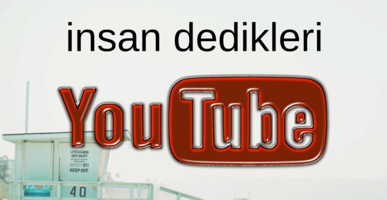 insan dedikleri youtube