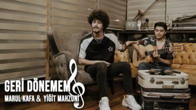 Photo of Marul Kafa & Yiğit Mahzuni – Geri Dönemem