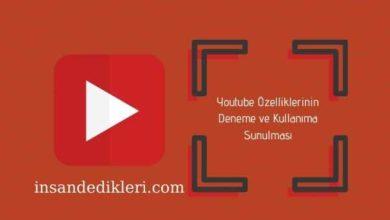 Photo of Youtube Özelliklerinin Deneme ve Kullanıma Sunulması