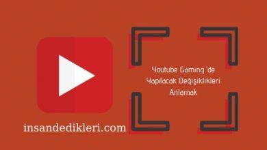Photo of Youtube Gaming 'de Yapılacak Değişiklikleri Anlamak